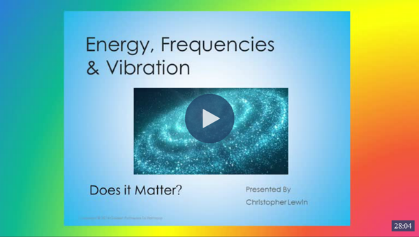 Understanding Energy, Frequency and Vibration with Christopher Lewin